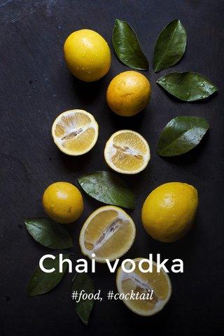 Chai vodka #food, #cocktail