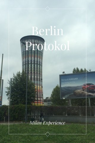 Berlin Protokol Milan Experience