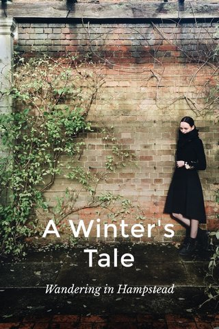 A Winter's Tale Wandering in Hampstead