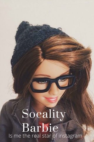 Socality Barbie Is me the real star of instagram