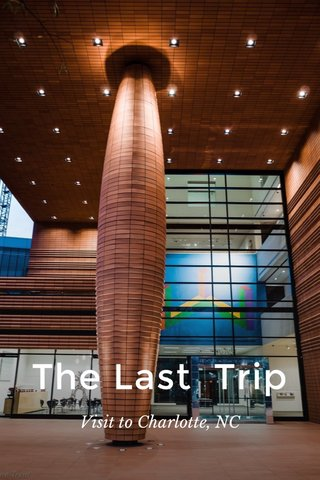 The Last Trip Visit to Charlotte, NC