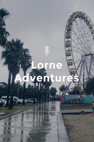 Lorne Adventures