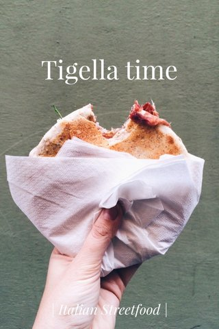 Tigella time | Italian Streetfood |