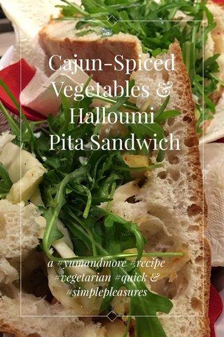 Cajun-Spiced Vegetables & Halloumi Pita Sandwich a #yumandmore #recipe #vegetarian #quick & #simplepleasures