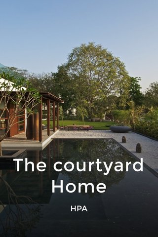 The courtyard Home HPA
