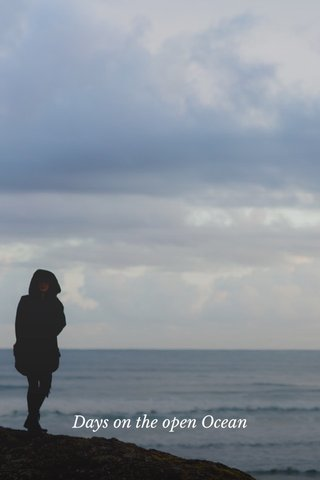 Days on the open Ocean