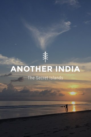 ANOTHER INDIA The Secret Islands