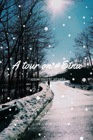 A tour on #Etna #snowmeetCatania