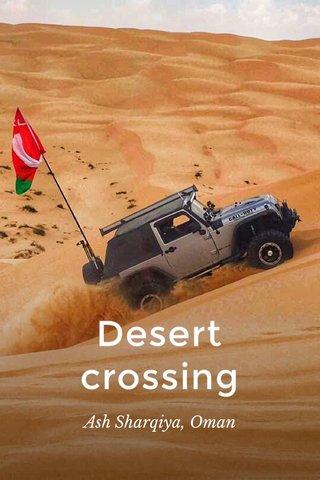 Desert crossing Ash Sharqiya, Oman