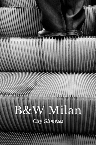 B&W Milan City Glimpses