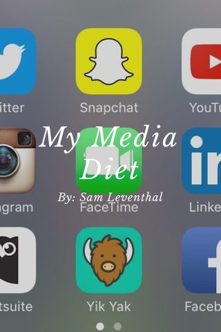 My Media Diet By: Sam Leventhal