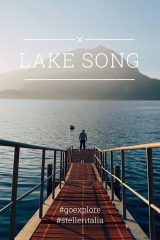 LAKE SONG #goexplore #stelleritalia