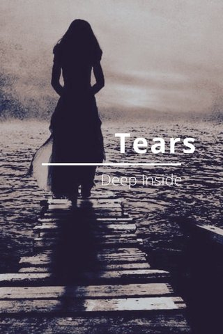 Tears Deep Inside
