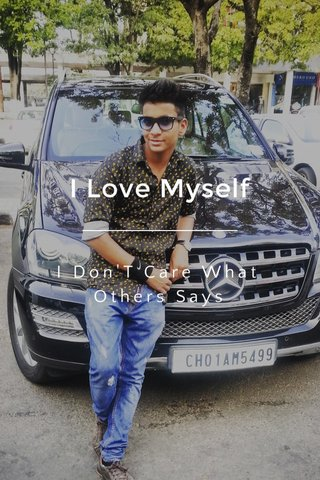 I Love Myself I Don'T Care What Others Says