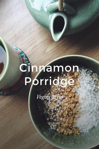 Cinnamon Porridge Vegan Style