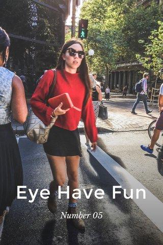 Eye Have Fun Number 05