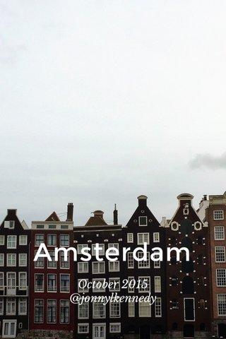 Amsterdam October 2015 @jonnylkennedy