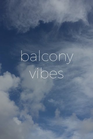 balcony vibes