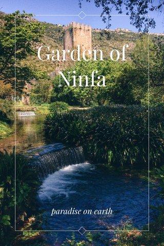 Garden of Ninfa paradise on earth
