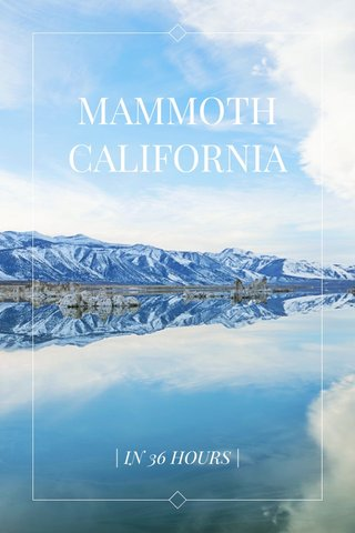MAMMOTH CALIFORNIA | IN 36 HOURS |
