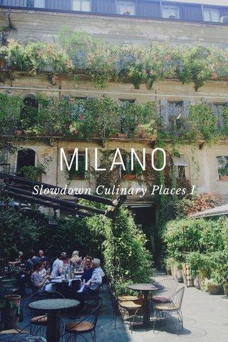 MILANO Slowdown Culinary Places I