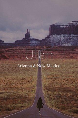 Utah Arizona & New Mexico