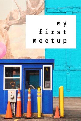 my first meetup