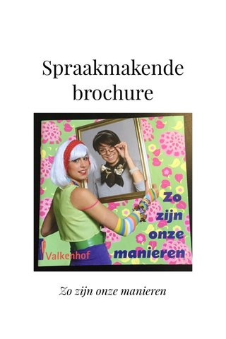 Spraakmakende brochure Zo zijn onze manieren