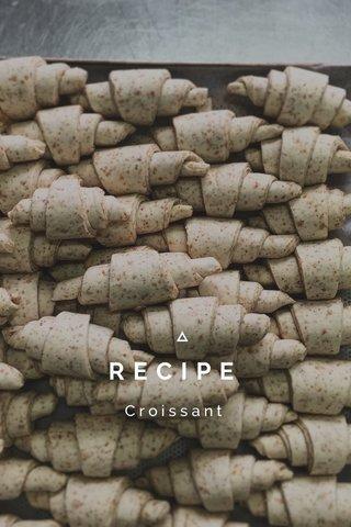 RECIPE Croissant