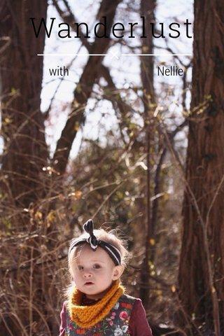 Wanderlust with Nellie