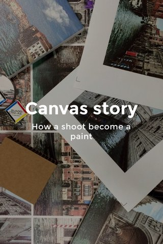 Canvas story How a shoot become a paint