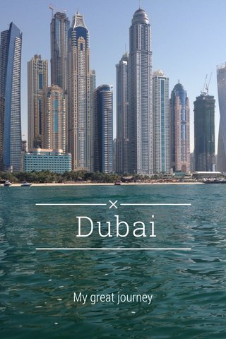 Dubai My great journey