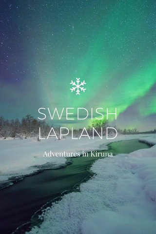 SWEDISH LAPLAND Adventures in Kiruna