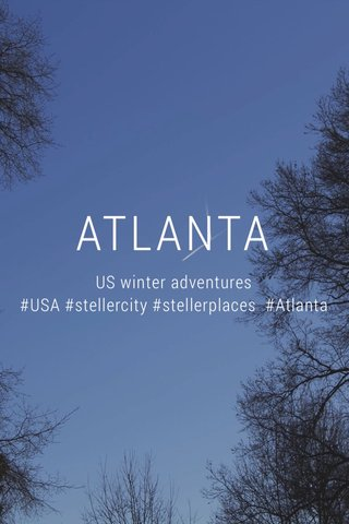 ATLANTA US winter adventures #USA #stellercity #stellerplaces #Atlanta