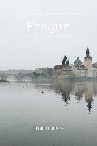 Prague | in nine corners |