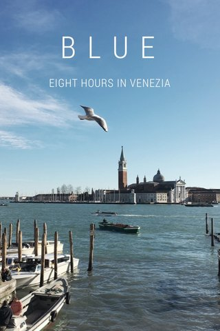 BLUE EIGHT HOURS IN VENEZIA