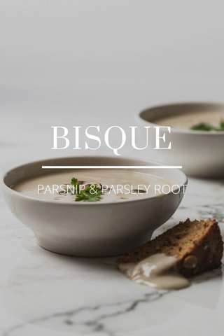 BISQUE PARSNIP & PARSLEY ROOT