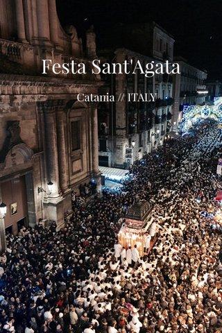 Festa Sant'Agata Catania // ITALY