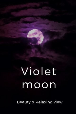 Violet moon Beauty & Relaxing view