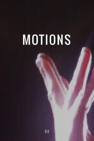 MOTIONS III