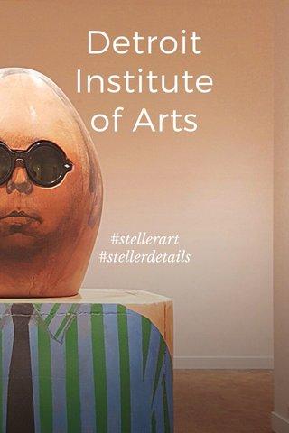 Detroit Institute of Arts #stellerart #stellerdetails