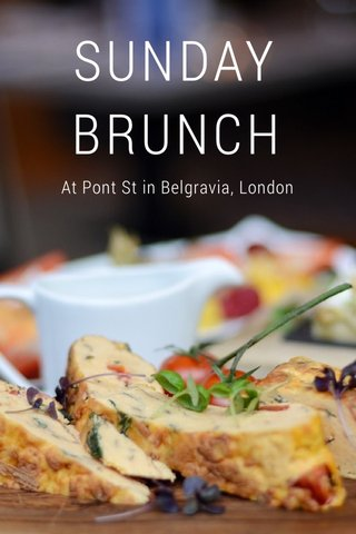 SUNDAY BRUNCH At Pont St in Belgravia, London