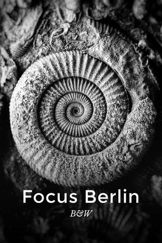 Focus Berlin B&W