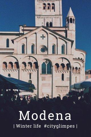 Modena | Winter life #cityglimpes |