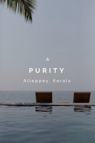 PURITY Alleppey, Kerala