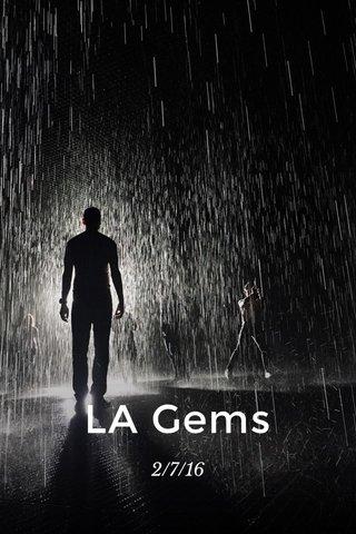 LA Gems 2/7/16