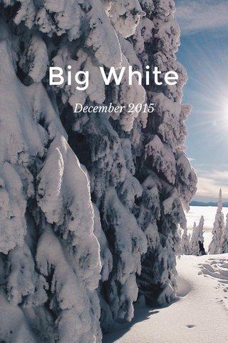 Big White December 2015