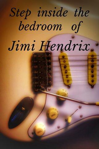Jimi Hendrix Step inside the bedroom of