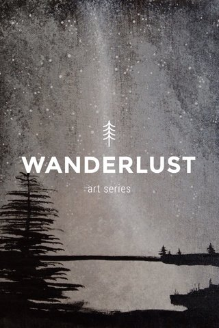 WANDERLUST art series
