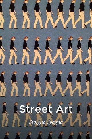 Street Art Siviglia,Spagna